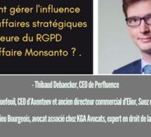 9h30/10h15. Table ronde. Comment gérer l'influence dans les affaires stratégiques à l'heure du RGPD et de l'affaire Monsanto ?