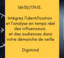 16h30/17h15. Intégrez l'identification et l'analyse en temps réel des influenceurs et des audiences dans votre démarche de veille