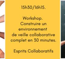 15h30/16h15. Workshop. Construire un environnement de veille collaborative complet en 30 minutes.