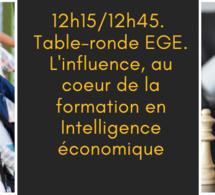 12h15/12h45. Table-ronde EGE. L'influence, au coeur de la formation en Intelligence économique